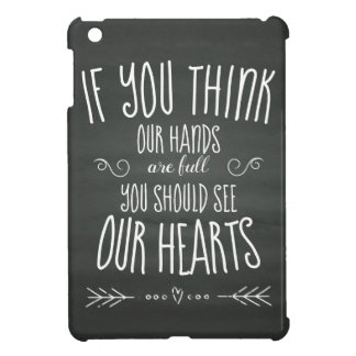 If YouThink Our Hands are Full...Large Family Cover For The iPad Mini