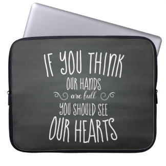 If YouThink Our Hands are Full...Large Family Laptop Sleeve
