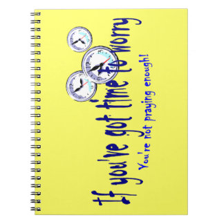 If You've Got Time to Worry... Notebooks