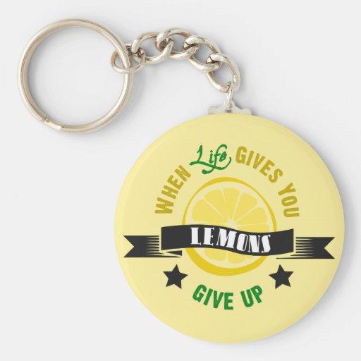 IfLife Gives You Lemons Give Up Keychain