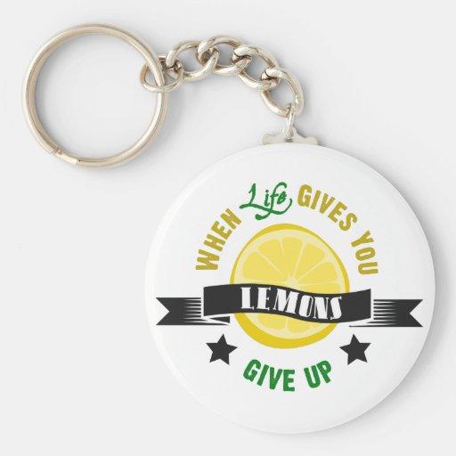 IfLife Gives You Lemons Give Up Key Chain