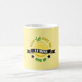 IfLife Gives You Lemons Give Up Coffee Mug