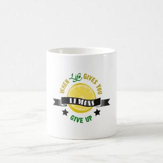 IfLife Gives You Lemons Give Up Basic White Mug