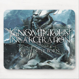 Ignominious Incarceration Of Winter Born mousemat