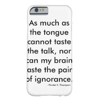 Ignorance iPhone 6 case