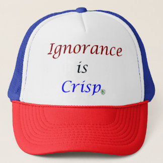 Ignorance is Crisp hat