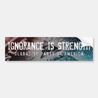 Ignorance Is Strength Bumper Sticker