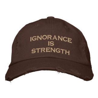 ignorance is strength embroidered baseball cap
