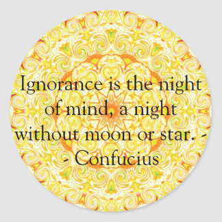 Ignorance is the night of mind, a night without... round sticker