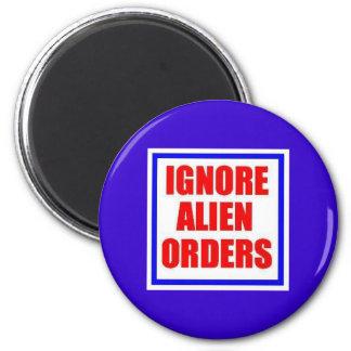 Ignore Alien Orders magnet