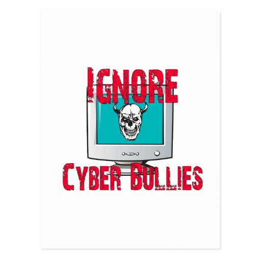 Ignore Cyber Bullies Post Card