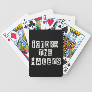 Ignore the haters. bicycle playing cards
