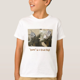 """""""Iguana"""" be a Great Day!! T-Shirt"""