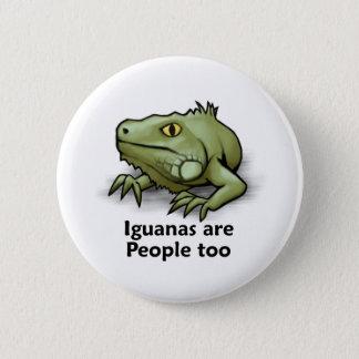 Iguanas are People too 6 Cm Round Badge