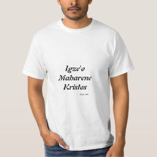 Igze'o Maharene Kristos T-Shirt