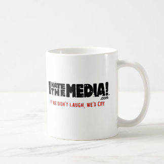 IHateTheMedia com - If we didn t laugh we d cry Coffee Mug