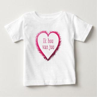 Ik hou van jou , I love you in Dutch Baby T-Shirt