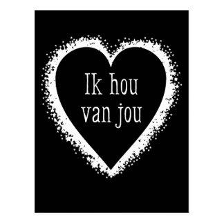 Ik hou van jou , I love you in Dutch black & white Postcard