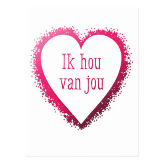 Ik hou van jou , I love you in Dutch in pink Postcard