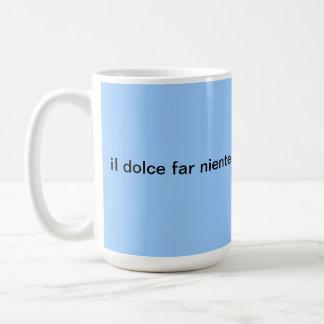 il dolce far niente Mug