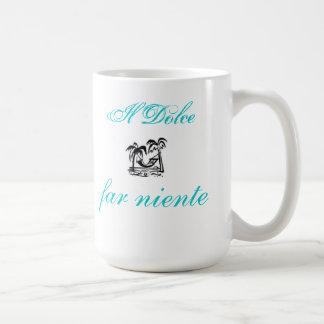 il Dolce far niente mug...Sweet! Coffee Mug