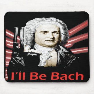 I'll Be Bach Mousepad