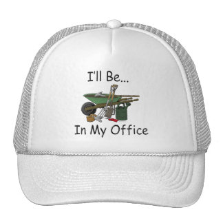I'll Be in My Office [Garden] Cap