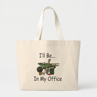 I'll Be In My Office Large Tote Bag