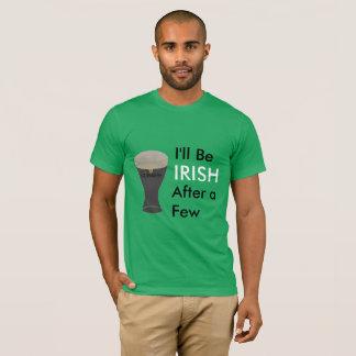 I'll be Irish after a few Guinness Shirt
