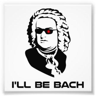 I'll Be Johann Sebastian Bach Photo