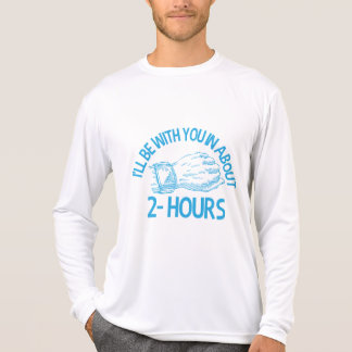 I'll Be With You in 2hrs T-Shirt