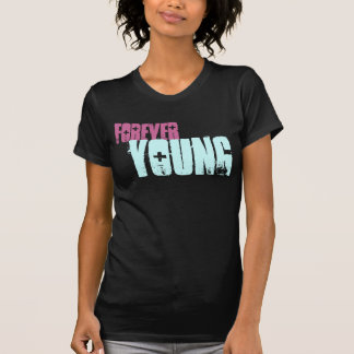 I'll  be young forever T T-Shirt