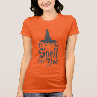 I'll cast me SPELL on you! T-Shirt