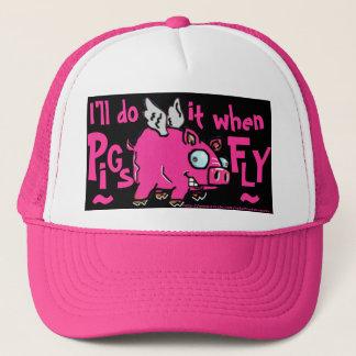 I'll do -when pigs fly ball cap!! trucker hat