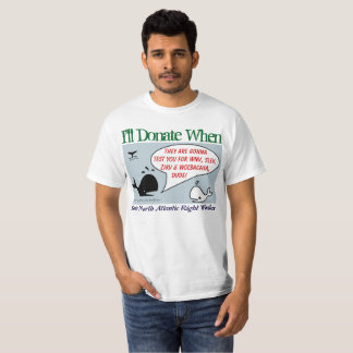 I'll Donate When by RoseWrites T-Shirt