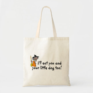 I'll Eat You And Your Little Dog Too Budget Tote Bag