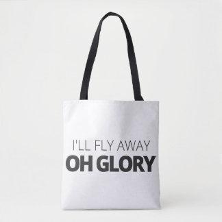 I'll Fly Away Oh Glory Tote Bag