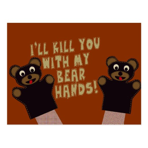 I'll Get You With My Bear Hands Post Cards