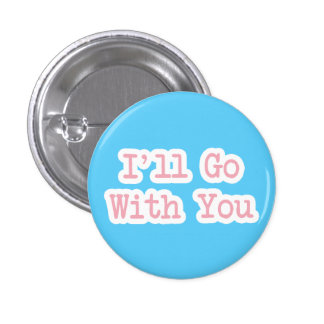 I'll Go With You Blue 3 Cm Round Badge