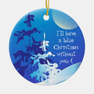 I'll Have a Blue Christmas Without You Custom Round Ceramic Decoration