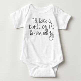 I'll Have a Bottle of the House White Baby Bodysuit