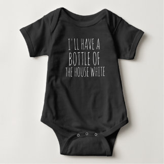 I'LL HAVE A BOTTLE OF THE HOUSE WHITE HIPSTER BABY BABY BODYSUIT