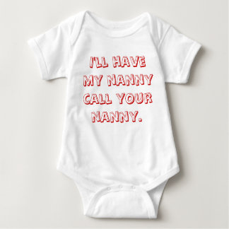I'll Have My Nanny Call Your Nanny Baby Bodysuit