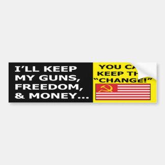 I'll Keep My Guns, Money and Freedom Bumper Sticke Bumper Sticker