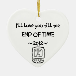 I'll love you till the END OF TIME ~2012~ ORNAMENT