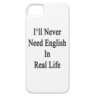 I'll Never Need English In Real Life iPhone 5 Cases