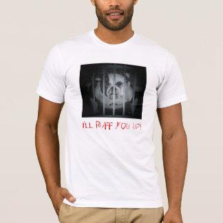 I'll RUFF you up! T-Shirt