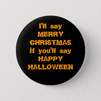 "I'll Say ""Merry Christmas"" if... 6 Cm Round Badge"