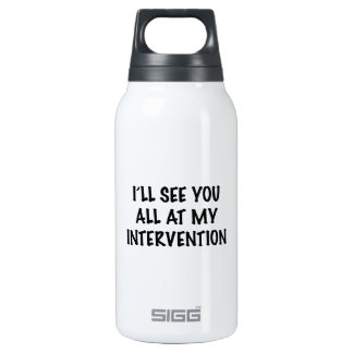 I'll See You All At My Intervention 0.3L Insulated SIGG Thermos Water Bottle