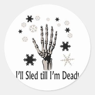 I'll Sled Till I'm Dead! Round Stickers